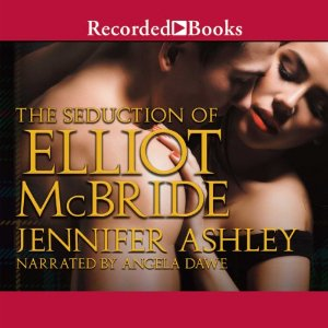 The Seduction of Elliot McBride audiobook by Jennifer Ashley & Allyson James